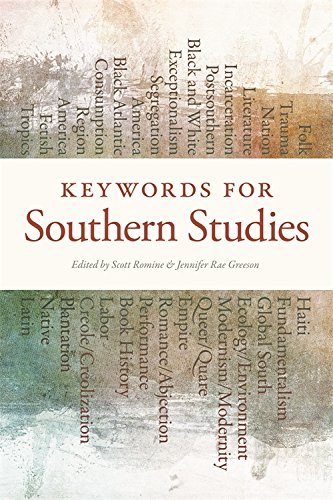 Keywords for Southern Studies (The New Southern Studies Ser.)