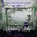 Relatively Risky: The Big Uneasy Audiobook by Pauline Baird Jones Narrated by Kevin Scollin