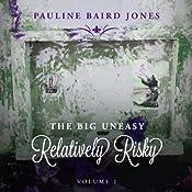 Relatively Risky: The Big Uneasy | Pauline Baird Jones