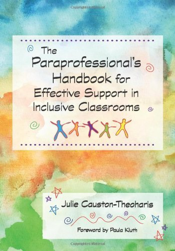 The Paraprofessionals Handbook for Effective Support in Inclusive Classrooms by Causton-Theoharis Ph.D., Julie [Paul H Brookes Pub Co,2009] (Paperback)