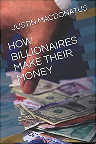 HOW BILLIONAIRES MAKE THEIR MONEY (ONE HOUR SERIES): JUSTIN