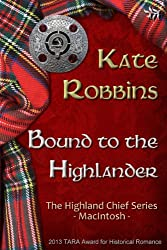 Bound to the Highlander (The Highland Chiefs Series Book 1)