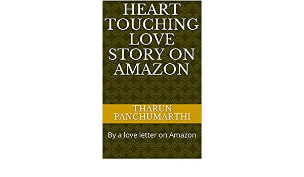 heart touching love story on amazon by a love letter on amazon kindle edition by tharun panchumarthi karne abhishek literature fiction kindle ebooks