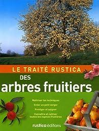 Le Traité Rustica des arbres fruitiers par Daniel Brochard