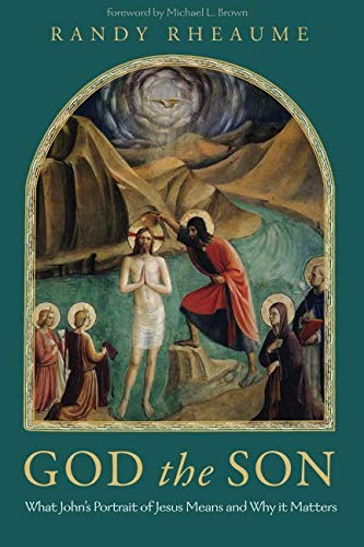 - God the Son: What John's Portrait of Jesus Means and Why it Matters