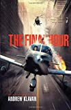 The Final Hour, Andrew Klavan and Thomas Nelson Publishing Staff, 1595547150