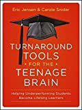 Turnaround Tools for the Teenage Brain: Helping Underperforming Students Become Lifelong Learners