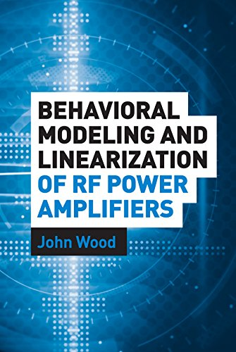 Behavioral Modeling and Linearization of RF Power Amplifiers (Artech House Microwave ()