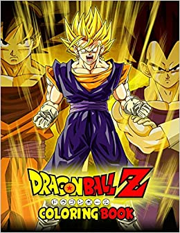 Dragon Ball Z Coloring Book: Coloring Book for Kids and ...