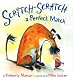 Scritch-Scratch a Perfect Match, Kimberly Marcus, 0399250042