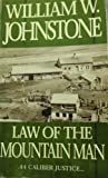 Law of the Mountain Man, William W. Johnstone, 0821753673