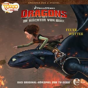 Feuerwetter (Dragons: Staffel 2 - Die Wächter von Berk 6) Hörspiel