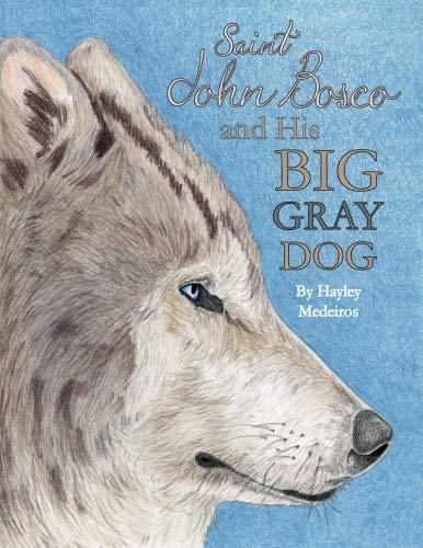 [Ebook] St. John Bosco and His Big Gray Dog<br />[T.X.T]