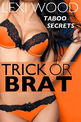 Trick or Brat: An Erotic Taboo Treat (Halloween Secrets Book 1)