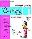 Le chinois facile pour les enfants vol.1 - Manuel (chinois simplifie)