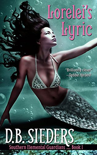 Lorelei's Lyric (Southern Elemental Guardians Book 1) by [Sieders, D.B.]