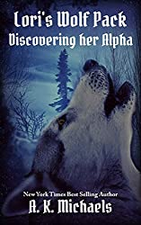 Lori's Wolf Pack, Discovering Her Alpha: Book 1 in A K Michaels' Shifter Novella Series