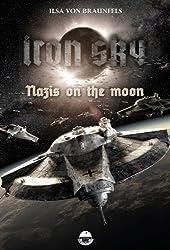 Iron Sky: Destiny - Nazis on the moon: An Iron Sky short story (English Edition)
