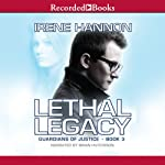 Lethal Legacy: Guardians of Justice, Book 3 | Irene Hannon