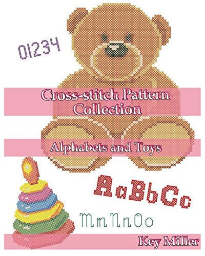 Stitch Collection Cross Pattern (Cross-stitch Pattern Collection. Alphabets and Toys: Counted Cross Stitching for Beginners (Cross-stitch embroidery))