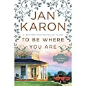 To Be Where You Are Audiobook by Jan Karon Narrated by John McDonough