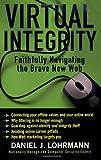 Virtual Integrity, Daniel J. Lohrmann, 158743234X