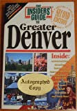 The Insiders' Guide to Greater Denver, Robert Ebisch and Laura Caruso, 0912367881