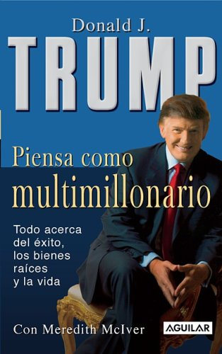 Piensa como multimillonario (Think Like a Billionaire) (Spanish Edition): Donald J. Trump: 9789707704114: Amazon.com: Books