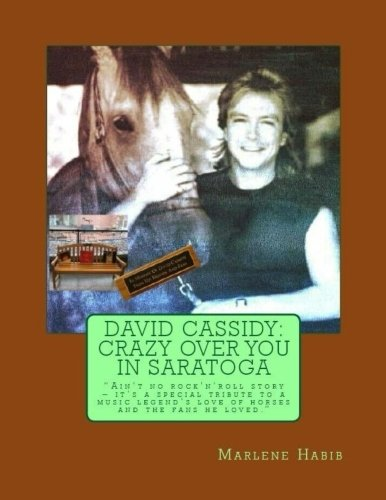 David Cassidy: Crazy Over You in Saratoga: Ain't no rock 'n' roll story: It's a special tribute to a music legend's love of horses and the fans he loved