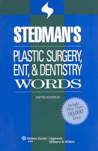 Cosmetic Dentistry - Stedman's Plastic Surgery, ENT & Dentistry Words (Stedman's Word Book)