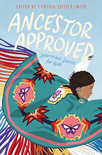 Book Cover: Ancestor Approved: Intertribal Stories for Kids