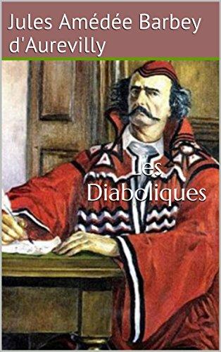 Jules Amédée Barbey d'Aurevilly - Les Diaboliques (Hors du Temps t. 3) (French Edition)