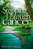 img - for Stepping Through Cancer: A Guide for the Journey by Deborah Hardy (2011-02-06) book / textbook / text book