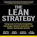 The Lean Strategy Hörbuch von Daniel Jones, Jacques Chaize, Michael Ballé, Orest Fiume Gesprochen von: Scott R. Pollak