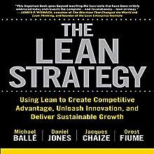 The Lean Strategy Audiobook by Daniel Jones, Jacques Chaize, Michael Ballé, Orest Fiume Narrated by Scott R. Pollak