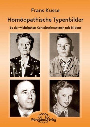 Homöopathische Typenbilder: 60 der wichtigsten Konstitutionstypen mit Bildern von Frans Kusse (20. August 2009) Gebundene Ausgabe