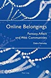 img - for Online Belongings: Fantasy, Affect and Web Communities by Debra Ferreday (2009-06-15) book / textbook / text book