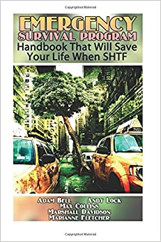 Emergency Survival Program: Handbook That Will Save Your Life When SHTF
