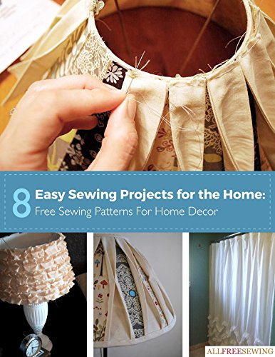 8 Easy Sewing Projects for the Home: Free Sewing Patterns for Home Decor Easy Free Sewing Patterns