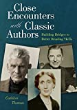Close Encounters with Classic Authors: Building Bridges to Better Reading Skills (Paperback) [Pre-order 31-01-2030]