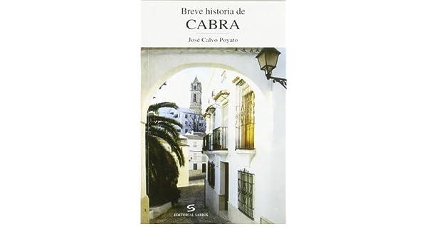 Breve historia de Cabra (Andalucía en Breve): Amazon.es ...