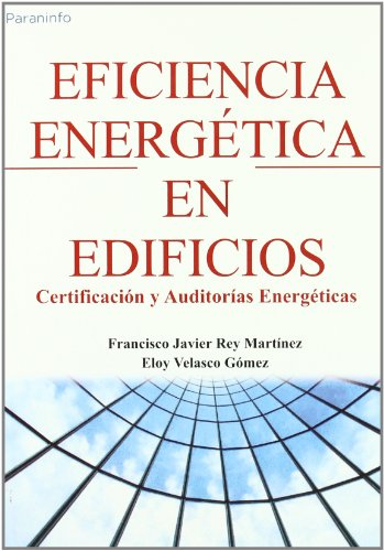 Descargar Libro Eficiencia Energética En Edificios. Certificación Y Auditorías Energéticas Francisco Javier Rey Martinez