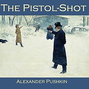 The Pistol-Shot Audiobook