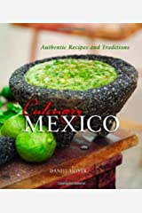 Culinary Mexico: Authentic Recipes and Traditions Hardcover