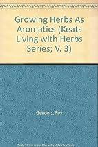 Growing Herbs As Aromatics (Keats Living…