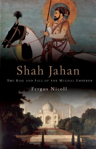 Shah Jahan: The Rise and Fall of the Mughal Emperor