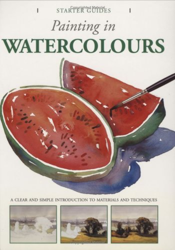 Painting in Watercolours (Starter Guides) ebook