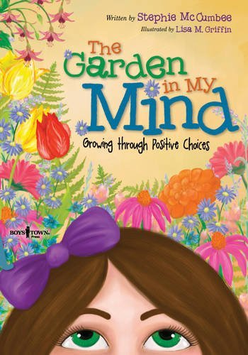 The Garden in My Mind: Growing Through Positive Choices by Stephie Mccumbee (2014-02-14)
