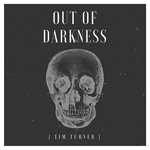Tim Turner - Out of Darkness 2017