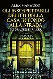 Gli insospettabili delitti della casa in fondo alla strada (eNewton Narrativa) (Italian Edition)